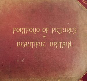 Beautiful Britain, the scenery and splendours of the United Kingdom, views of our stately houses, published by the Werner Company of Chicago (1894)