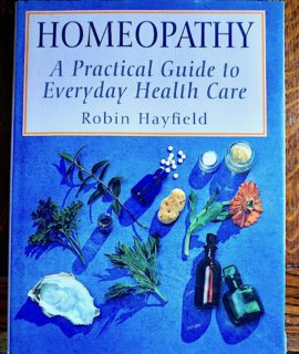 R. Hayfield, Homeopathy. A pratical Guide to Everyday Health Care