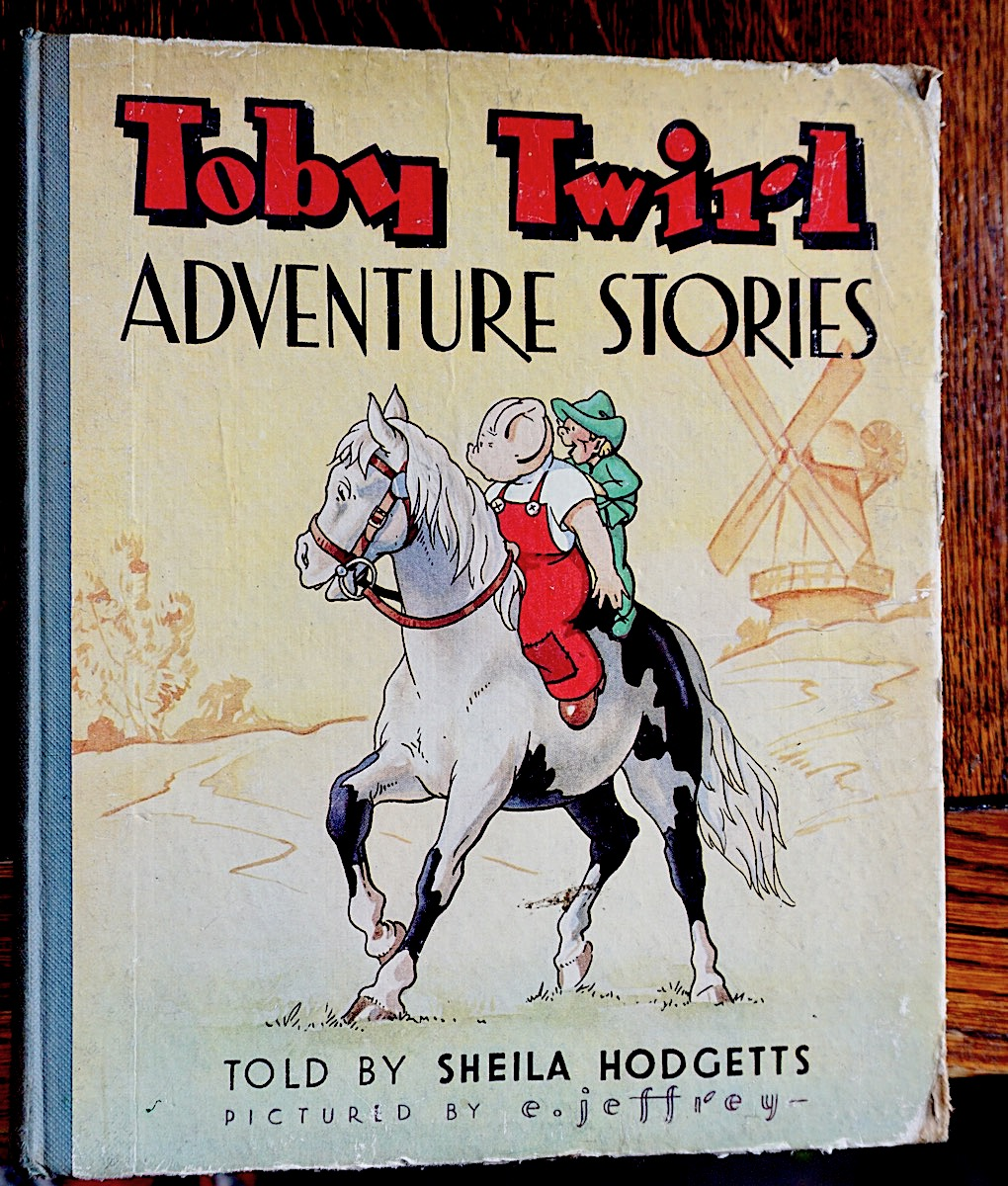 Toby Twirl Adventure Stories By Sheila Hodgetts 1948