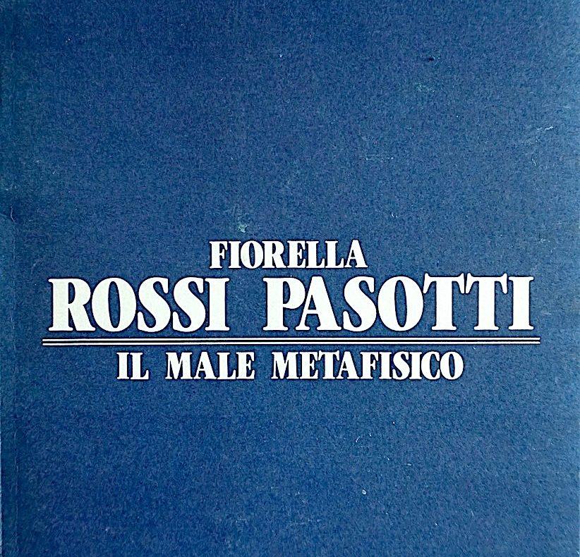 Fiorella Rossi Pasotti, il male metafisico