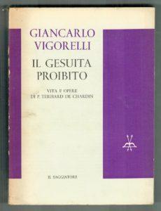 Giancarlo Vigorelli, Il gesuita proibito, Il Saggiatore, Milano, 1963