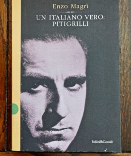 Enzo Magrì, Un italiano vero: Pitigrilli, Baldini & Castoldi, 1999