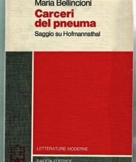 Maria Bellincioni, Carceri del Pneuma, saggio su Hofmannsthal, Paideia Editrice, 1984