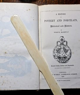 A History of Pottery and Porcelain, Medieval and Modern by Joseph Marryat, London, 1857