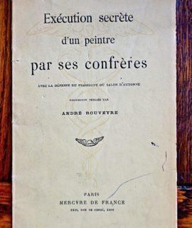 André Rouveyre, Exécution secrète d'un peintre par ses confrères, Mercure de France, 1912