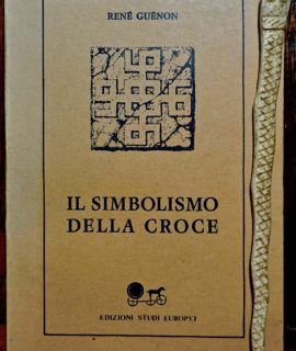 René Guenon, Il simbolismo della croce, Edizione Studi Europei, Sondrio