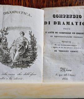 Compendio di Dramatica, ossia l'arte di comporre ed eseguire le rappresentazioni teatrali, di Violet Leduc, Milano, 1833