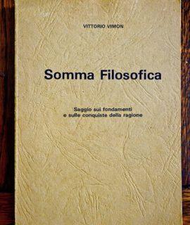 Vittorio Vimon, Somma Filosofica, saggio sui fondamenti e sulle conquiste della ragione, Milano 1979