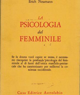 Erich Neumann, La psicologia del femminile, Casa Editrice Astrolabio, 1975