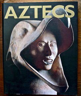 Eduardo Matos Moctezuma, Felipe Solís Olgulín, Aztecs, Royal Accademy of Arts, 2002