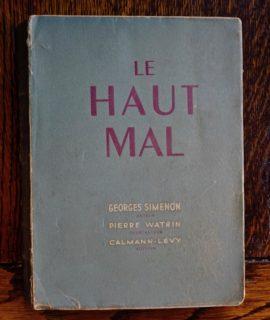 Georges Simenon, Le Haut Mal, Calmann-Lévy, Paris, 1947