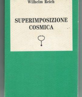 Wilhelm Reich, Superimposizione Cosmica, Sugarco Edizioni, 1988