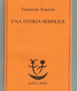 Leonardo Sciascia, Una storia semplice, Adelphi, 2015