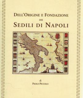 Paolo Piccolo, Dell'origine e Fondazione dei Sedili di Napoli, Luciano Editore, Napoli, 2005