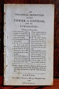 An Historical Description of the Tower of London and its Curiosities, 1799