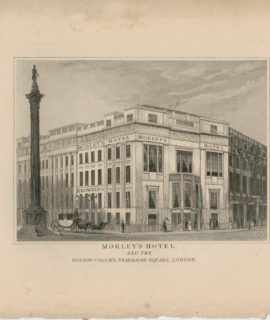Antique Engraving Print, Morley's Hotel and the Nelson Column, Trafalgar Square, London, 1830
