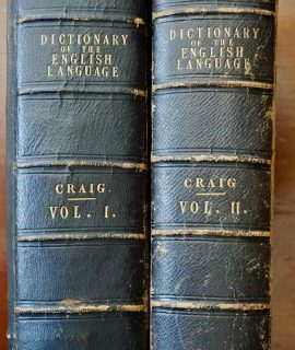 A New Universal Technological Etymological and Pronouncing Dictionary of the English Language, John Craig, Routledge, 1852