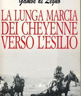 Gambe di Legno, La lunga marcia dei Cheyenne verso l'esilio, Rusconi, 1997