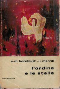 C.M. Kornbluth, J. Merrill, L'Ordine e le stelle, Libra Editrice, 1975