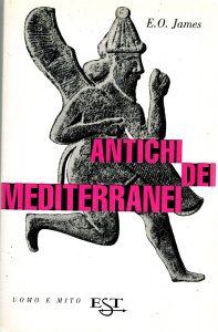 Antichi dei mediterranei senza infamia e senza lode