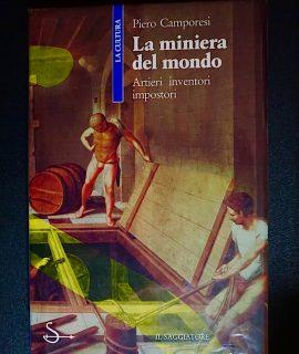 Piero Camporesi, La miniera del mondo, Il Saggiatore, 1990
