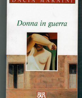 Dacia Maraini, Donna in guerra, BUR, 1999