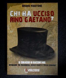 Bruno Mautone, Chi ha ucciso Rino Gaetano? Revoluzione edizioni, 2016