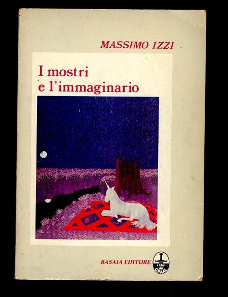 Massimo Izzi, I mostri e l'immaginario, Basaia, 1982