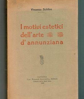 V. Schilirò, I motivi estetici dell'arte d'annunziana, Catania, Giannotta Editore, 1918
