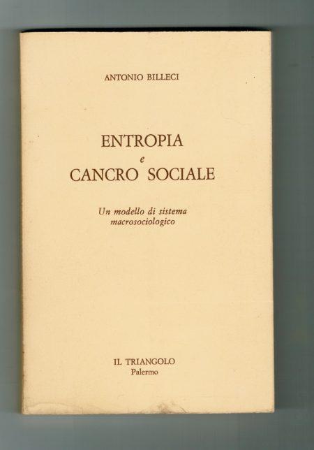 Antonio Billeci, Entropia e cancro sociale, Il triangolo, Palermo, 1973