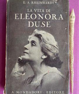 E.A. Rheinhardt, La vita di Eleonora Duse, Mondadori, 1931