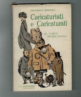 Telemaco Signorini, Caricaturisti e caricaturati al Caffé Michelangelo, Le Monnier, 1952