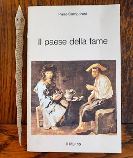 P. Camporesi, Il Paese della fame, Il Mulino, 1985, autographed