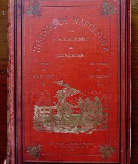 Histoire de Napoleon I, par P.M. Laurent, illustré par Horace Vernet, Paris, Henry Plon, 1870