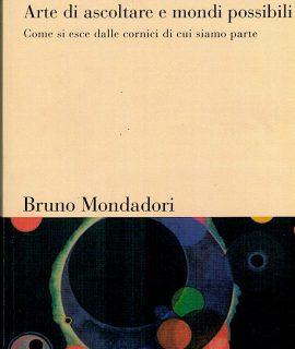 M. Sclavi, Arte di ascoltare e mondi possibili, Bruno Mondadori, 2003