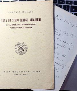 Antonio Scolari, Anna da Schio Serego Alighieri e gli inizi del Romanticismo patriottico a Verona, Vita Veronese Editrice, 1952