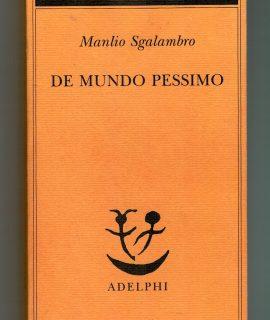 M. Sgalambro, De Mundo Pessimo, Adelphi, 2004