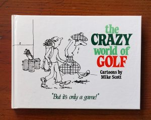 The crazy world of golf, cartoon by Mike Scott, 1985