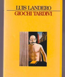 Luis Landero, Giochi tardivi