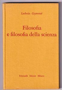 L. Geymonat, Filosofia e filosofia della scienza, Feltrinelli, 1961