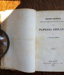 Bianchi Giovini Aurelio, Esame critico degli atti e documenti relativi alla favola della Papessa Giovanna, Milano, Stabilimento Civelli, 1845