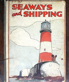 Seaways and Shipping, Vintage Rare Book, 1920 ca.