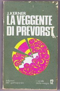 J. Kerner, La veggente di Prévorst, Edizioni del Gattopardo, 1972