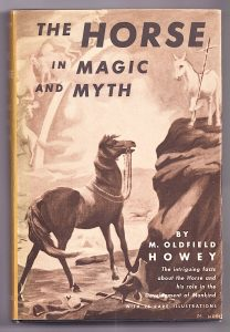 The Horse in Magic and Myth by M. Oldfield Howey, Castle Books, 1958