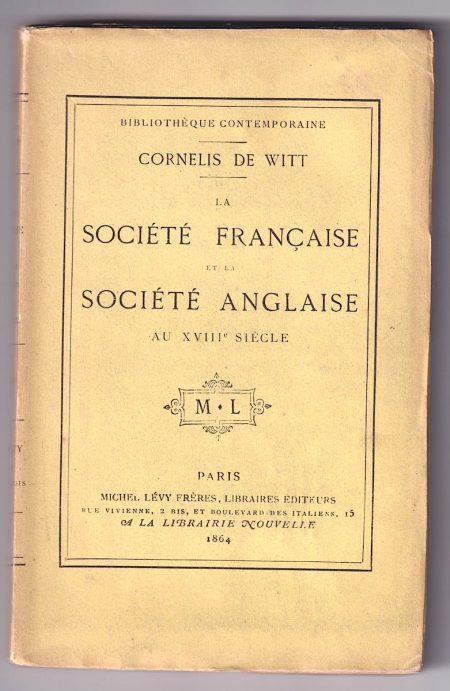 Cornelis de Witt, La société française et la société anglaise au XVIII° siècle, 1864