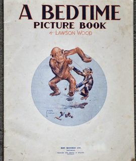 A Bedtime Picture Book, by Lawson Wood, Birn Brothers LTD, 1930 ca.