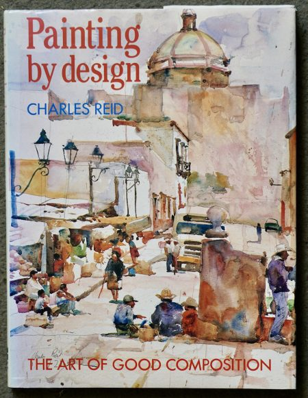 Charles Reid, Master Class Painting by Design, Harper Collins Publishers, 1991