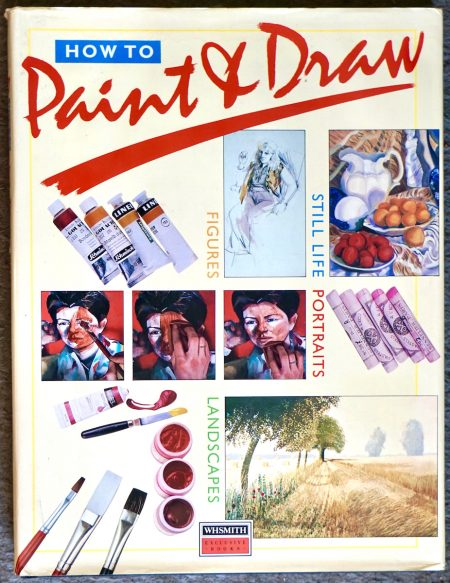 How to Paint & Draw, W H Smith, 1987