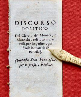 Discorso Politico del Clero; de' Monaci, e Monache, e di tutti mezzi utili, per impedire ogni frode... 1669
