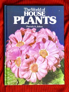 The World of House Plants, Patrick A. Johns, 1983